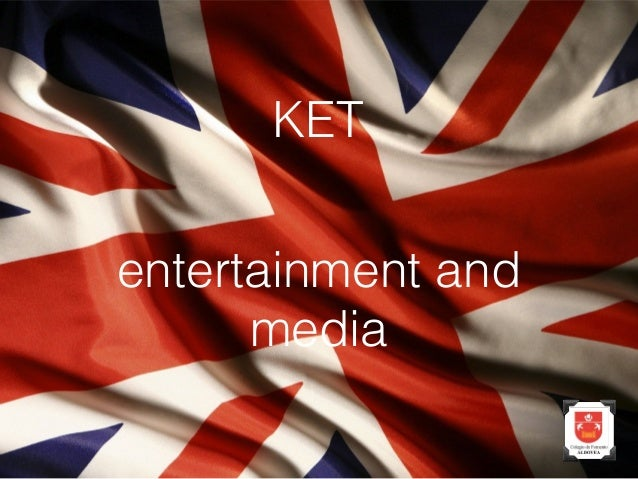 KET entertainment and media