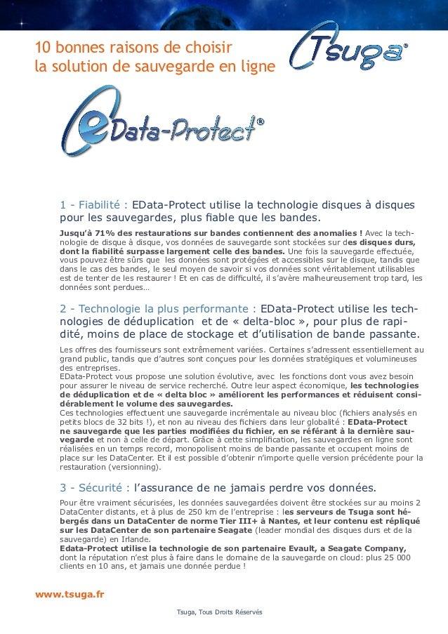 10 bonnes raisons de choisirla solution de sauvegarde en ligne    1 - Fiabilité : EData-Protect utilise la technologie dis...