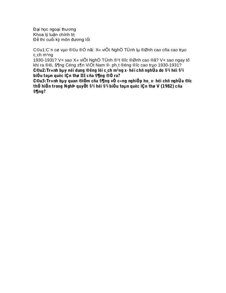 Đại học ngoại thươngKhoa lý luận chính trịĐề thi cuối kỳ môn đương lốiC©u1:C¨n cø vµo ®©u ®Ó nãi: X« viÕt NghÖ TÜnh lµ ®Øn...