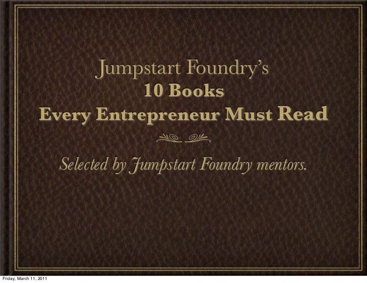 Jumpstart Foundry's                            10 Books                 Every Entrepreneur Must Read                      ...