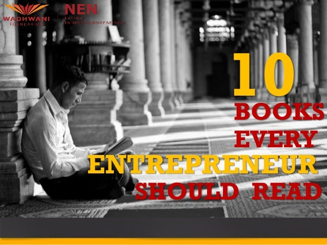 10BOOKSEVERYENTREPRENEURSHOULD READ