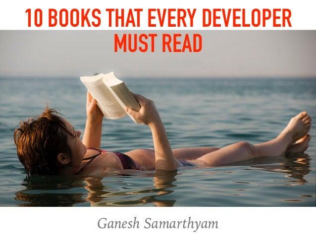 Ganesh Samarthyam 10 BOOKS THAT EVERY DEVELOPER MUST READ