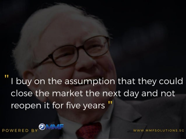 """"""" I buy on the assumption that they could close the market the next day and not reopen it for five years """"  A lp fir 5 '""""5 L..."""