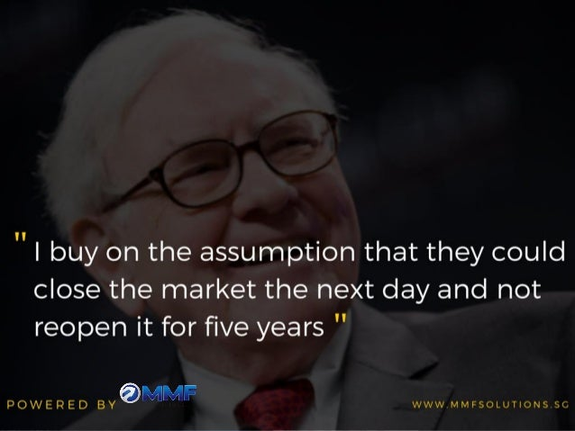 """"""" I buy on the assumption that they could close the market the next day and not reopen it for five years """"  A lp fir E '""""5 L..."""