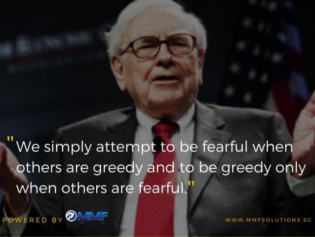 """We simply attempt to be fearful when others are greedy and to be greedy only when others are fearful. ""  oi  POWERED BY ..."