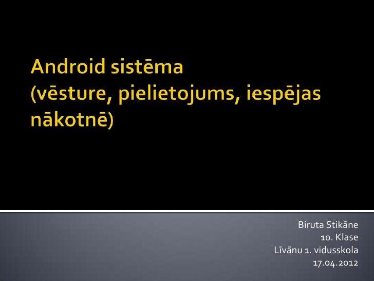 Biruta Stikāne            10. KlaseLīvānu 1. vidusskola          17.04.2012