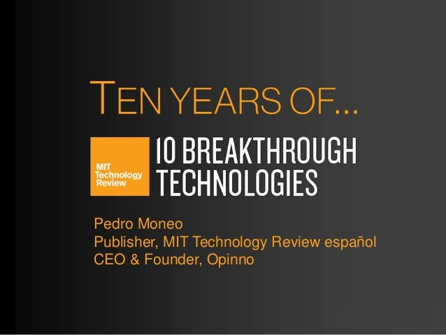 Pedro Moneo Publisher, MIT Technology Review español CEO & Founder, Opinno