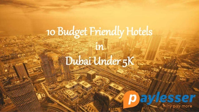 10 Budget Friendly Hotels in Dubai Under 5K