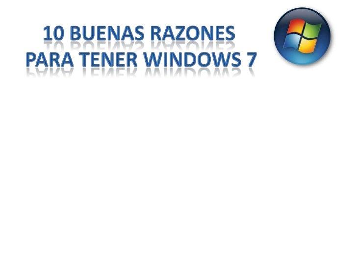 Windows 7 esta diseñado para simplificar las cosas que hace todos los días, hacer su trabajo a   su manera, y hacer alguna...