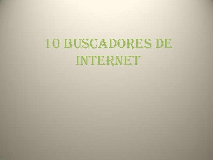 10 BUSCADORES DE INTERNET<br />