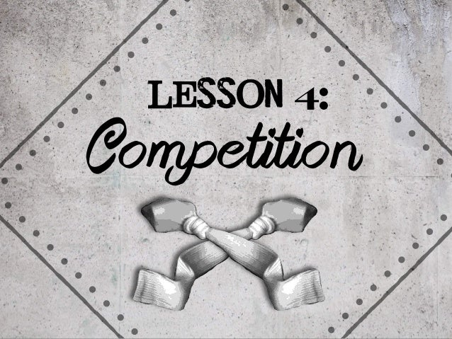 Lesson 4:  Competition
