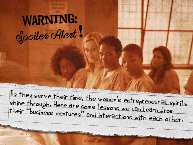 10 Business Lessons from Orange is the New Black @OITNB @Netflix Slide 3