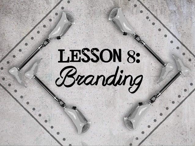 Lesson 8:  Branding