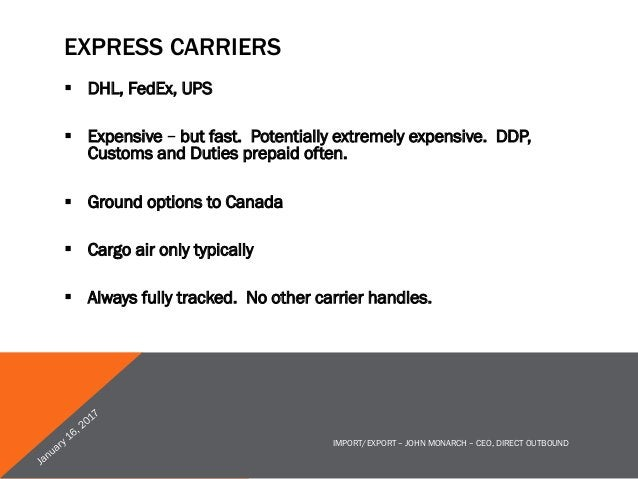 HAZARDOUS CONSIDERATIONS § Only express carriers and freight will allow for dangerous cargo – special contracts often req...