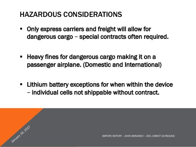 DECLARED VALUES § Under-declaring values risks being banned from shipping goods to that country. § Customs of country ma...