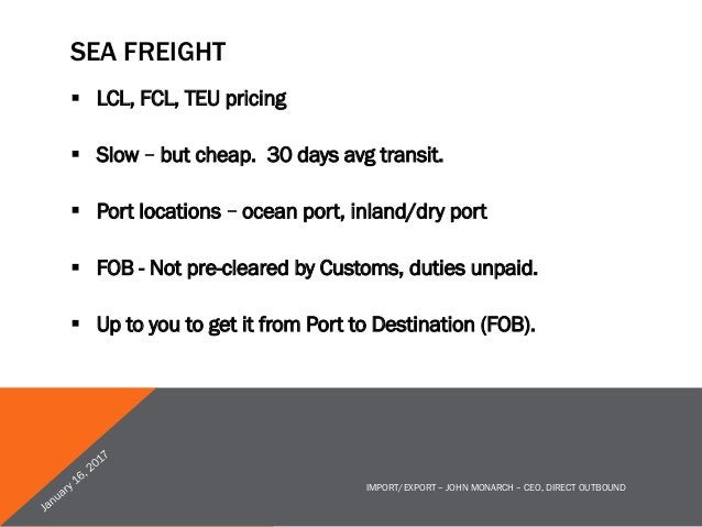 """ROAD & RAIL § Imports from Canada and Mexico commonly use § """"Intermodal"""" – Rail for part, Truck for part § LTL, FTL, Dr..."""