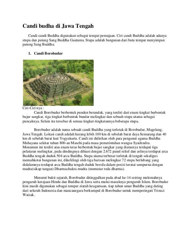 Candi budha di Jawa Tengah Candi-candi Buddha digunakan sebagai tempat pemujaan. Ciri candi Buddha adalah adanya stupa dan...