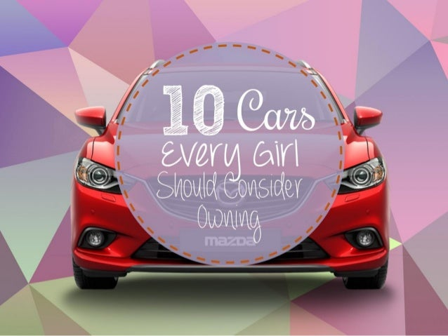 10 Cars Every Girl Should Consider Owning