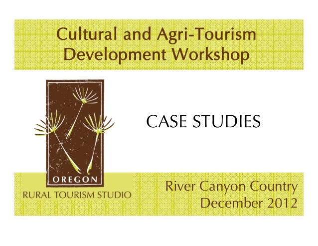 Cultural and Agri-Tourism Development Workshop           CASE STUDIES             River Canyon Country                   D...
