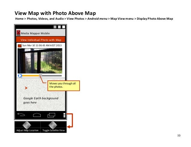 10 Media Mapper Mobile View Individual Photo with Map Sun Mar 10 11:06:43 AM AEST 2013 Adjust Map Location Toggle Satellit...