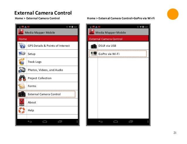 21 Home > External Camera Control External Camera Control Media Mapper Mobile GPS Details & Points of Interest Setup Track...