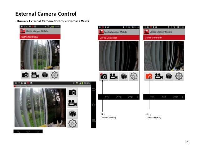 22 External Camera Control Home > External Camera Control>GoPro via Wi-Fi Set Intervalometry Stop Intervalometry