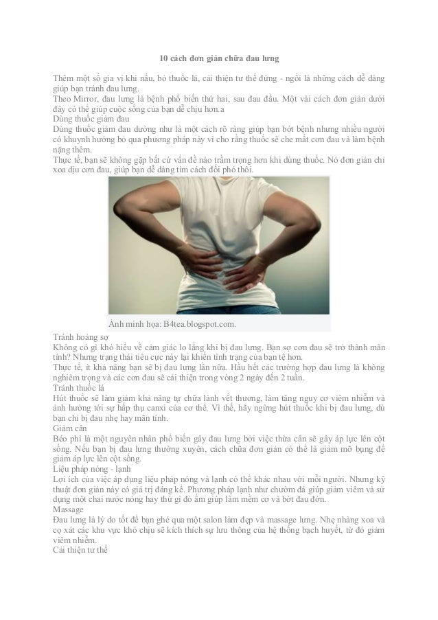 10 cách đơn giản chữa đau lưng Thêm một số gia vị khi nấu, bỏ thuốc lá, cải thiện tư thế đứng - ngồi là những cách dễ dàng...