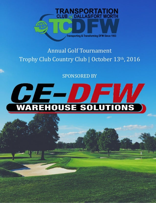 Annual Golf Tournament Trophy Club Country Club | October 13th, 2016 SPONSORED BY