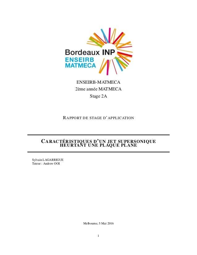 ENSEIRB-MATMECA 2ème année MATMECA Stage 2A RAPPORT DE STAGE D'APPLICATION CARACTÉRISTIQUES D'UN JET SUPERSONIQUE HEURTANT...