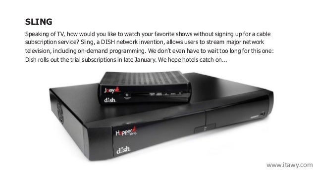 SLING Speaking of TV, how would you like to watch your favorite shows without signing up for a cable subscription service?...