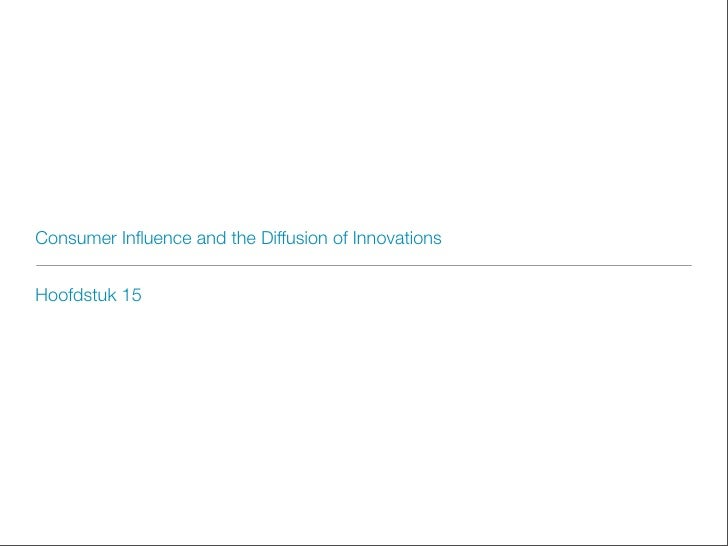 Consumer Influence and the Diffusion of Innovations   Hoofdstuk 15