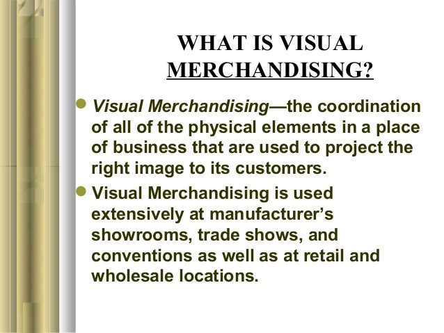 Visual merchandising is a profession that involves displaying merchandise and décor in a store in a way that elicits a positive image of the store, gets customers' attention and entices them to buy. Read on for more details about virtual merchandising, and get an overview of .