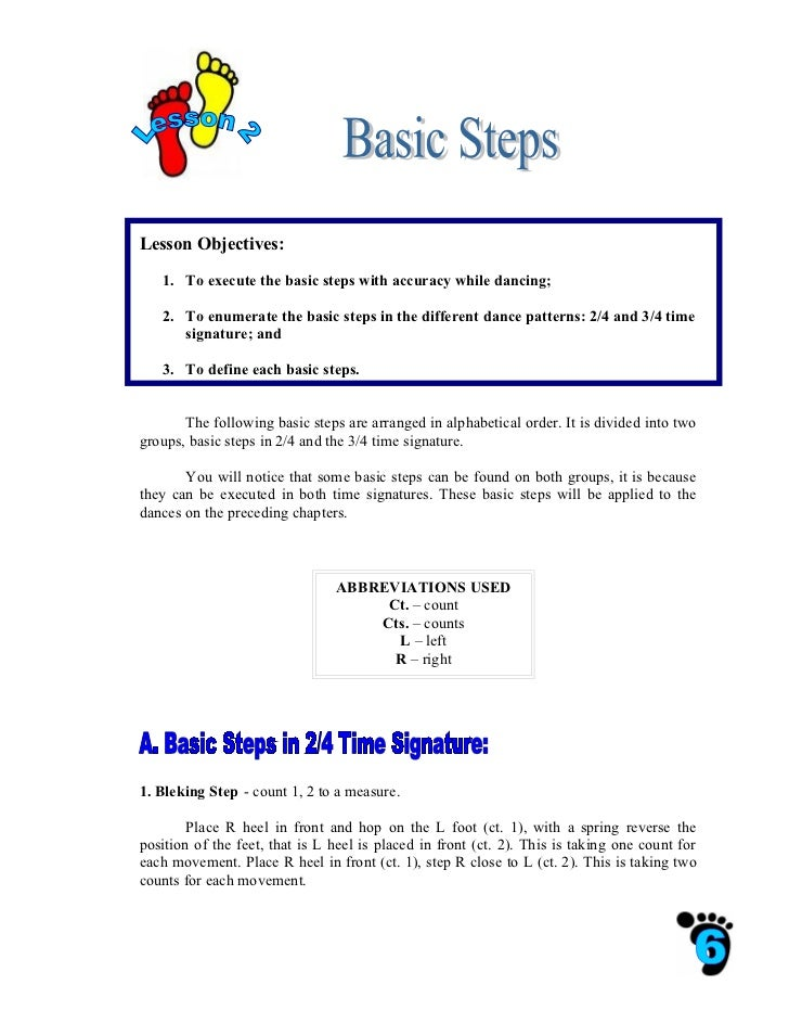Lesson Objectives:   1. To execute the basic steps with accuracy while dancing;   2. To enumerate the basic steps in the d...