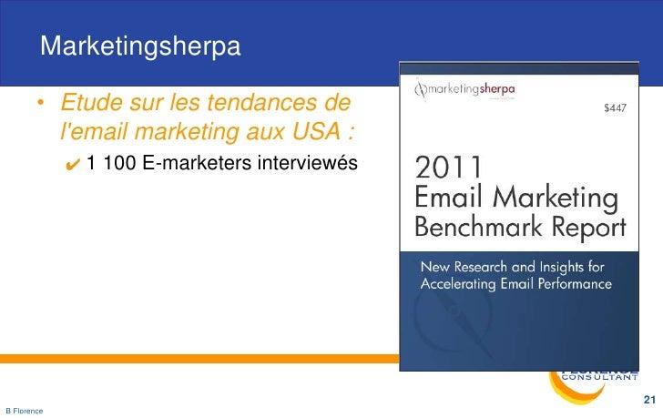 Marketingsherpa        • Etude sur les tendances de          lemail marketing aux USA :             1 100 E-marketers inte...