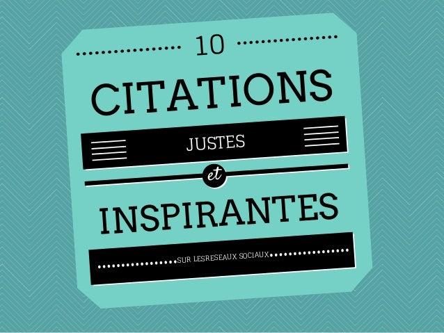 10  IONS CITAT JUSTES  et  ANTES INSPIR X SOCIAUX SUR LESRESEAU