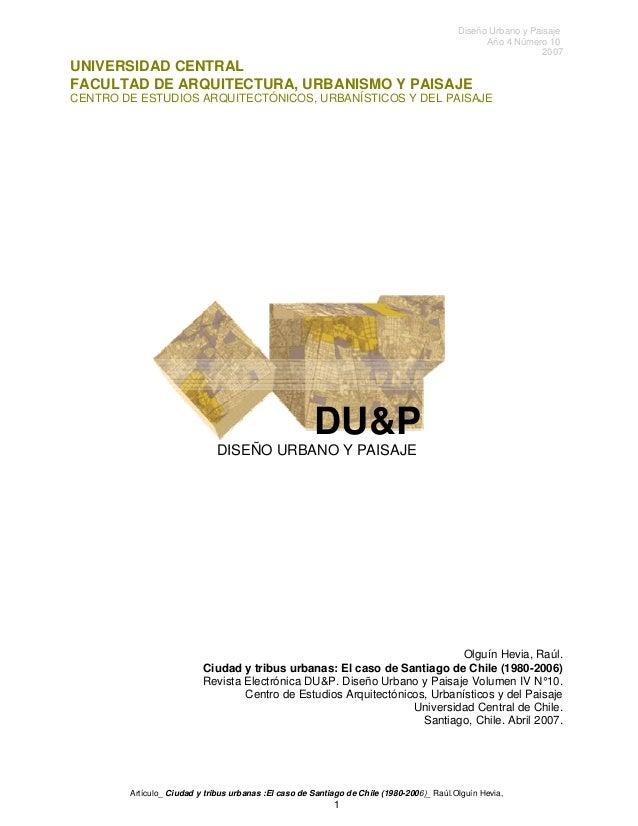 Diseño Urbano y Paisaje Año 4 Número 10 2007 UNIVERSIDAD CENTRAL FACULTAD DE ARQUITECTURA, URBANISMO Y PAISAJE CENTRO DE E...