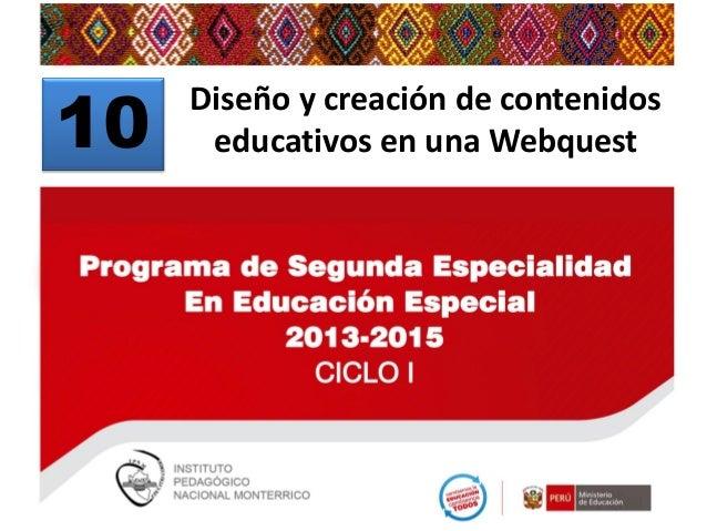 10  Edición y publicación de Diseño y creación de contenidos educativos en una Webquest contenidos utilizando wikis