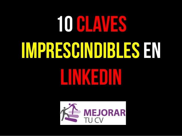 10 Claves imprescindibles en LinkedIn