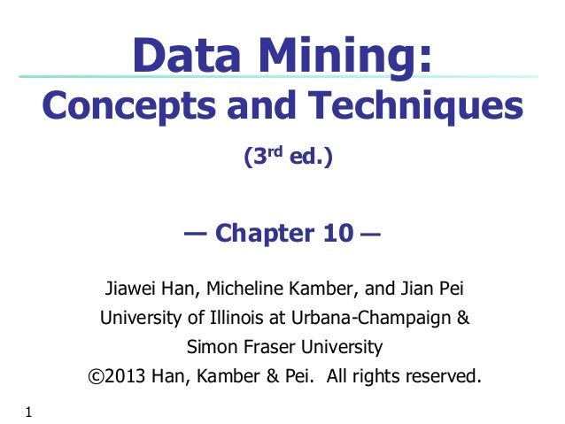 Data Mining Concepts and Techniques, Chapter 10  Cluster