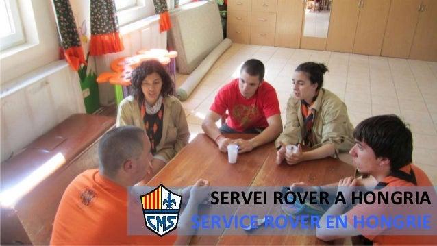 SERVEI RÒVER A HONGRIA SERVICE ROVER EN HONGRIE