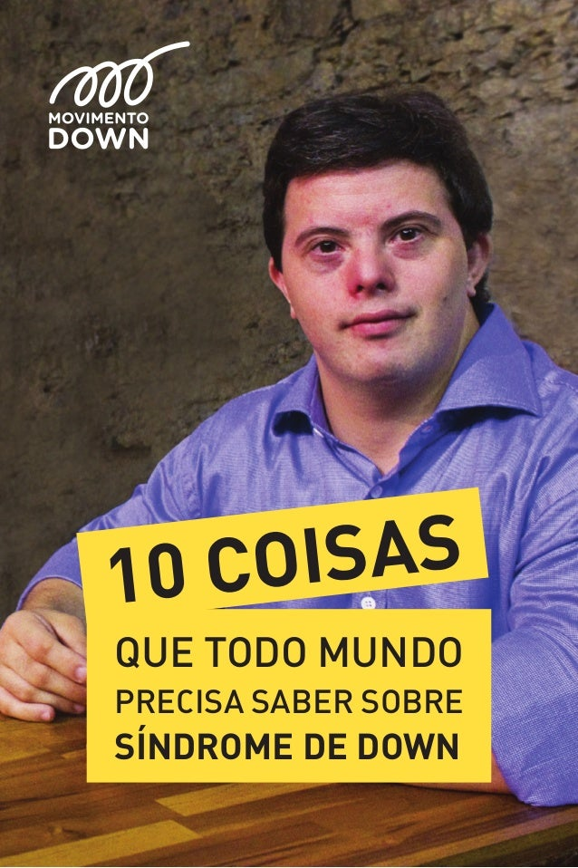 QUE TODO MUNDO PRECISA SABER SOBRE SÍNDROME DE DOWN 10 COISAS