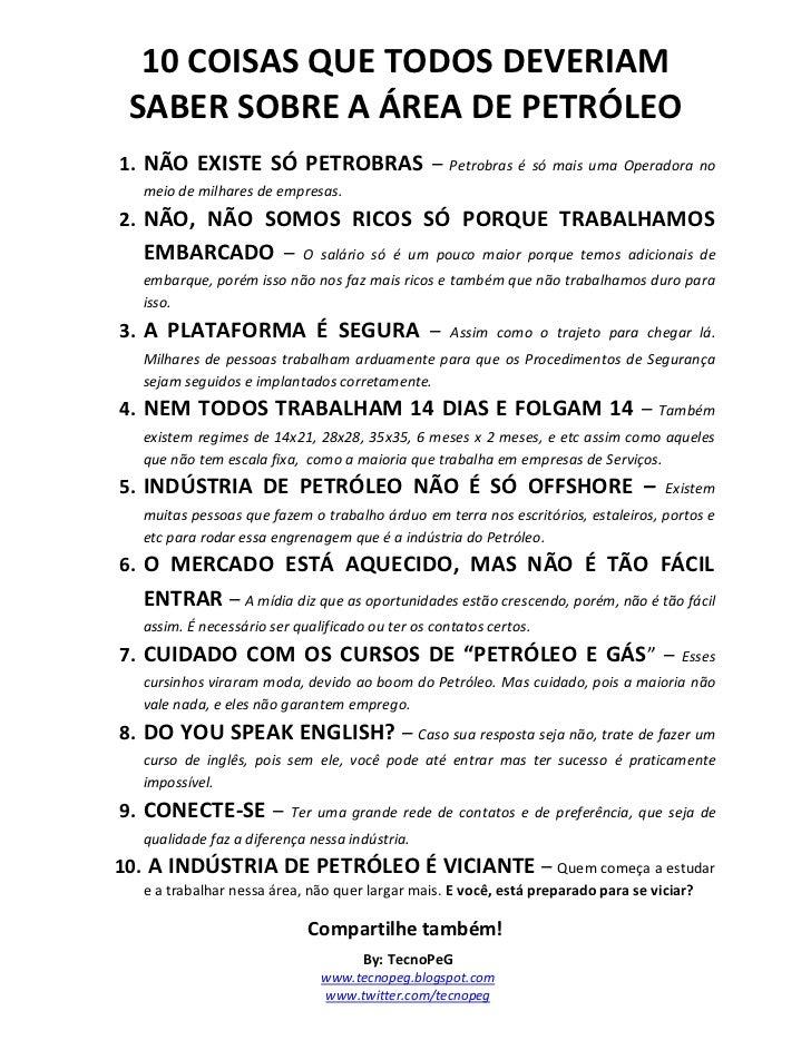10 COISAS QUE TODOS DEVERIAM SABER SOBRE A ÁREA DE PETRÓLEO1. NÃO EXISTE SÓ PETROBRAS –                      Petrobras é s...