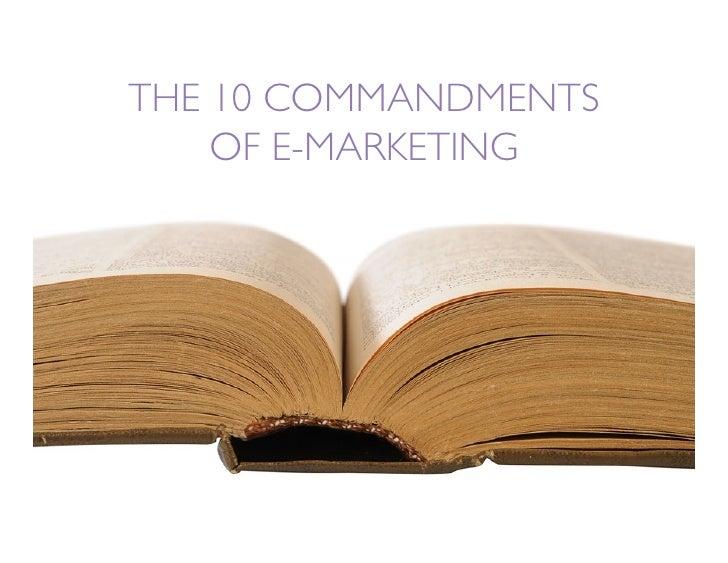 THE 10 COMMANDMENTS     OF E-MARKETING