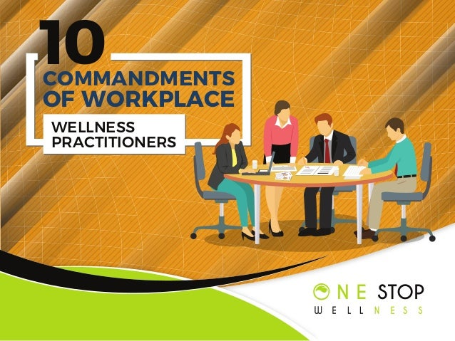 10 WELLNESS PRACTITIONERS COMMANDMENTS OF WORKPLACE