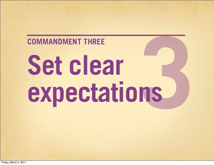 3                        COMMANDMENT THREE                        Set clear                        expectationsFriday, Mar...