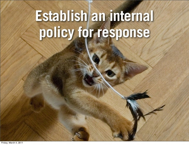 Establish an internal                        Establish an internal                         policy for response            ...