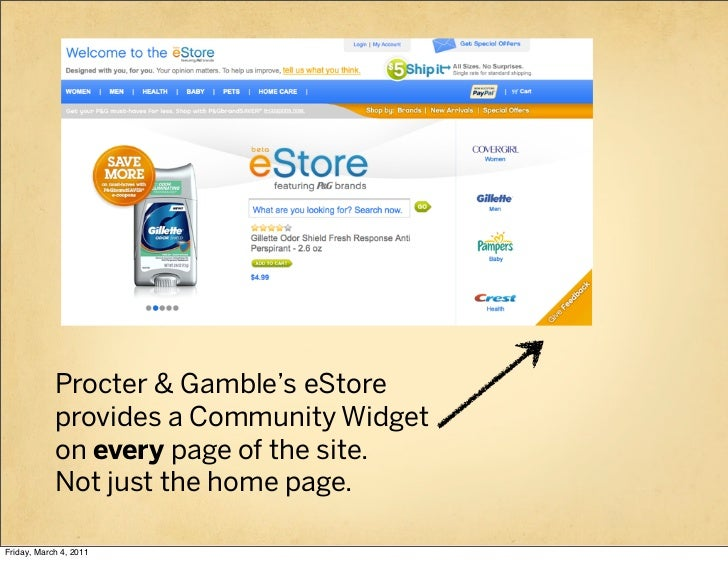 Procter & Gamble's eStore            provides a Community Widget            on every page of the site.            Not just...