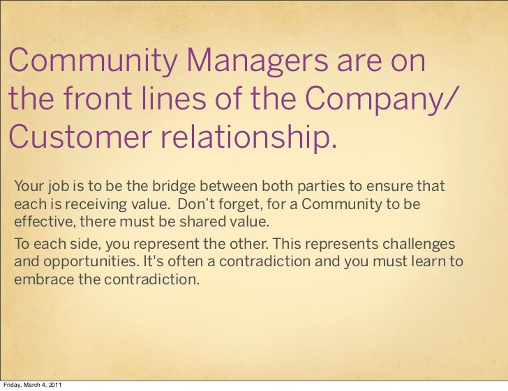 Community Managers are on the front lines of the Company/ Customer relationship.   Your job is to be the bridge between bo...