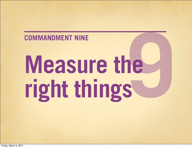 9                        COMMANDMENT NINE                        Measure the                        right thingsFriday, Ma...