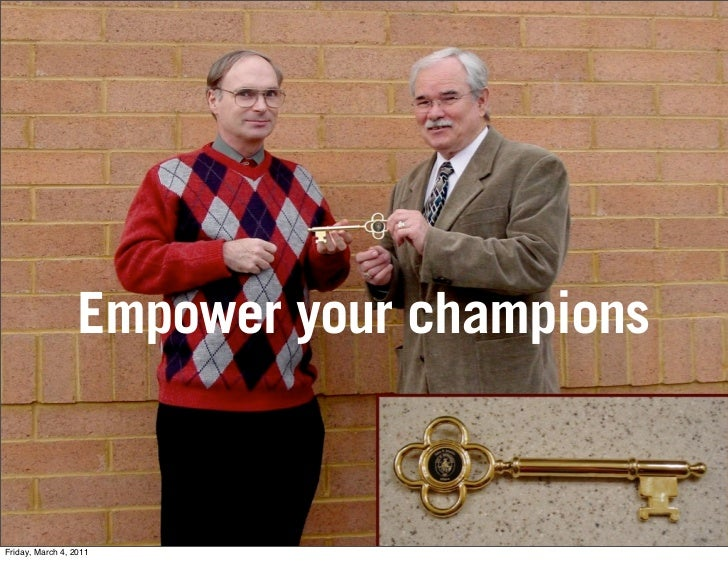 Empower your championsFriday, March 4, 2011